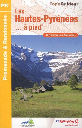 Topoguide : Les Hautes-Pyrénées à pied : 45 Promenades et randonnées